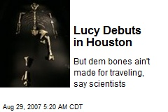 Lucy Debuts in Houston