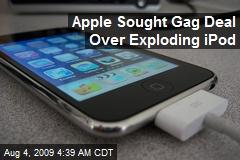 Apple Sought Gag Deal Over Exploding iPod