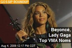 Beyoncé, Lady Gaga Top VMA Noms