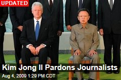 Kim Jong Il Pardons Journalists