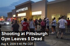 Shooting at Pittsburgh Gym Leaves 5 Dead