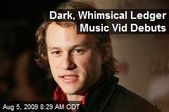 Dark, Whimsical Ledger Music Vid Debuts