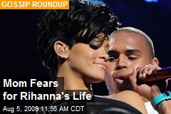 Mom Fears for Rihanna's Life