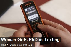Woman Gets PhD in Texting