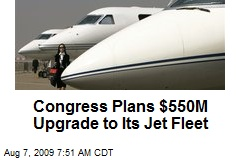 Congress Plans $550M Upgrade to Its Jet Fleet