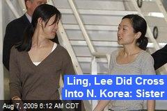 Ling, Lee Did Cross Into N. Korea: Sister