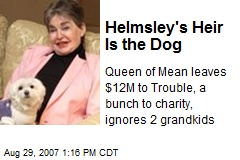 Helmsley's Heir Is the Dog