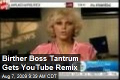 Birther Boss Tantrum Gets YouTube Remix