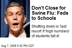 Don't Close for Swine Flu: Feds to Schools