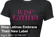 Wise Latinas Embrace Their New Label