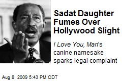 Sadat Daughter Fumes Over Hollywood Slight
