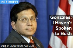 Gonzales: I Haven't Spoken to Bush