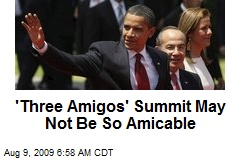'Three Amigos' Summit May Not Be So Amicable