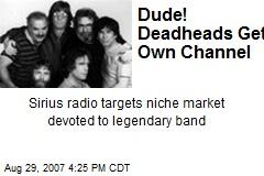Dude! Deadheads Get Own Channel