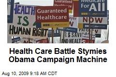 Health Care Battle Stymies Obama Campaign Machine