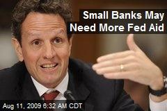 Small Banks May Need More Fed Aid