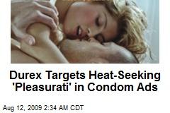 Durex Targets Heat-Seeking 'Pleasurati' in Condom Ads