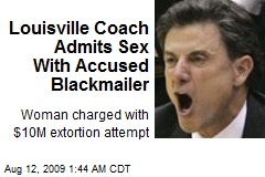 Louisville Coach Admits Sex With Accused Blackmailer
