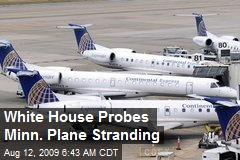 White House Probes Minn. Plane Stranding