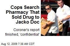 Cops Search Pharmacy That Sold Drug to Jacko Doc