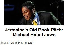 Jermaine's Old Book Pitch: Michael Hated Jews