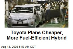 Toyota Plans Cheaper, More Fuel-Efficient Hybrid