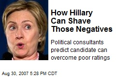How Hillary Can Shave Those Negatives