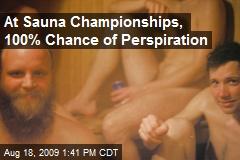 At Sauna Championships, 100% Chance of Perspiration