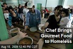 Chef Brings Gourmet Food to Homeless