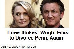 Three Strikes: Wright Files to Divorce Penn, Again