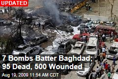 7 Bombs Batter Baghdad; 95 Dead, 500 Wounded