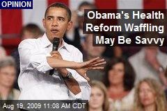 Obama's Health Reform Waffling May Be Savvy