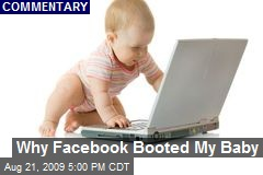 Why Facebook Booted My Baby