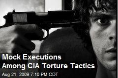 Mock Executions Among CIA Torture Tactics