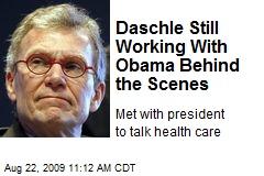 Daschle Still Working With Obama Behind the Scenes