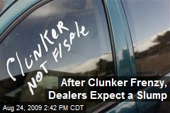After Clunker Frenzy, Dealers Expect a Slump