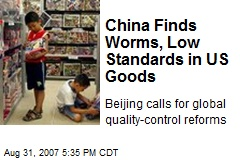 China Finds Worms, Low Standards in US Goods