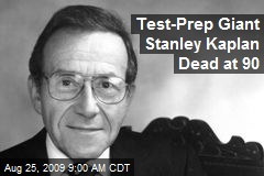 Test-Prep Giant Stanley Kaplan Dead at 90