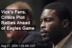 Vick's Fans, Critics Plot Rallies Ahead of Eagles Game