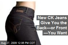 New CK Jeans Give You the Back—or Front —You Want