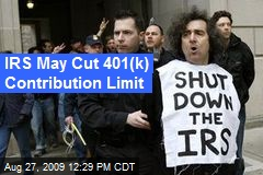 IRS May Cut 401(k) Contribution Limit