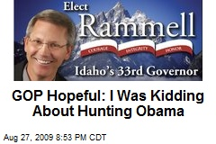 GOP Hopeful: I Was Kidding About Hunting Obama