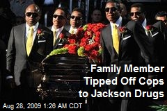Family Member Tipped Off Cops to Jackson Drugs