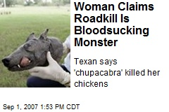Woman Claims Roadkill Is Bloodsucking Monster