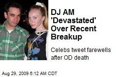 DJ AM 'Devastated' Over Recent Breakup