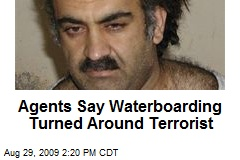 Agents Say Waterboarding Turned Around Terrorist