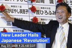 New Leader Hails Japanese 'Revolution'
