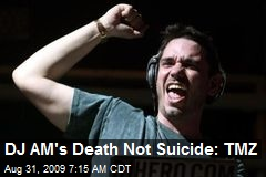 DJ AM's Death Not Suicide: TMZ