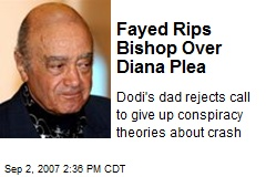 Fayed Rips Bishop Over Diana Plea
