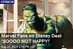 Marvel Fans on Disney Deal: 'SOOOO NOT HAPPY!'